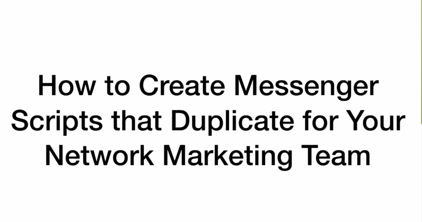 How to Create Messenger Scripts for Network Marketing Teams that Duplicate